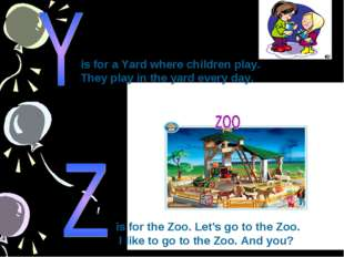is for a Yard where children play. They play in the yard every day. is for th