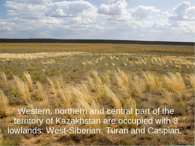 Western, northern and central part of the territory of Kazakhstan are occupi...