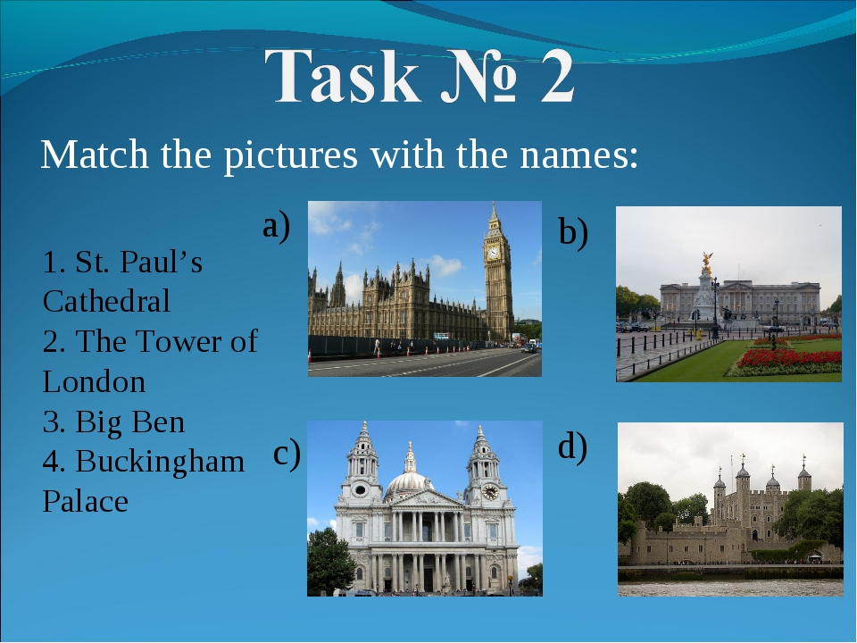 Match the pictures with the names: 1. St. Paul's Cathedral 2. The Tower of Lo...