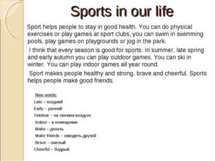Sports in our life Sport helps people to stay in good health. You can do phys