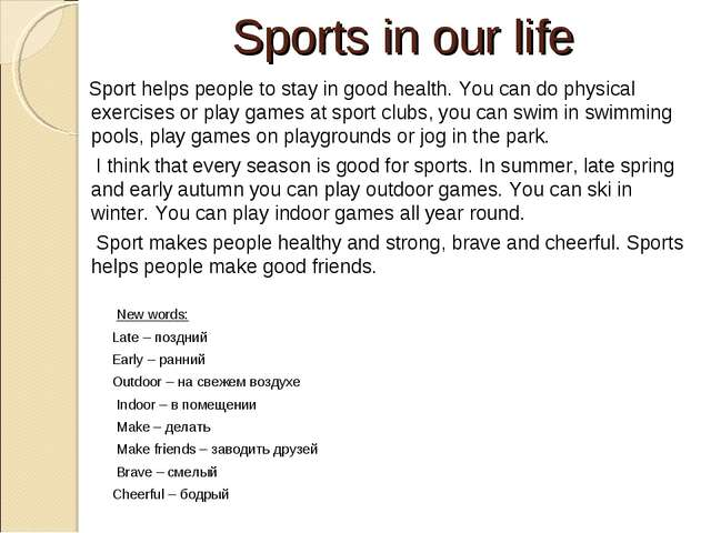 Sports in our life Sport helps people to stay in good health. You can do phys...