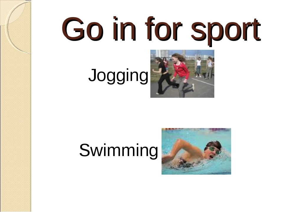 Go in for sport Jogging Swimming