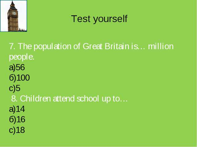 Test yourself 7. The population of Great Britain is… million people. а)56 б)1...
