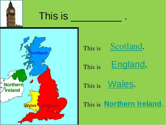 This is _________ . Scotland. Northern Ireland Scotland England. England Wale...