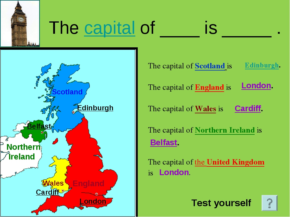 The capital of ____ is _____ . The capital of Scotland is The capital of Engl...