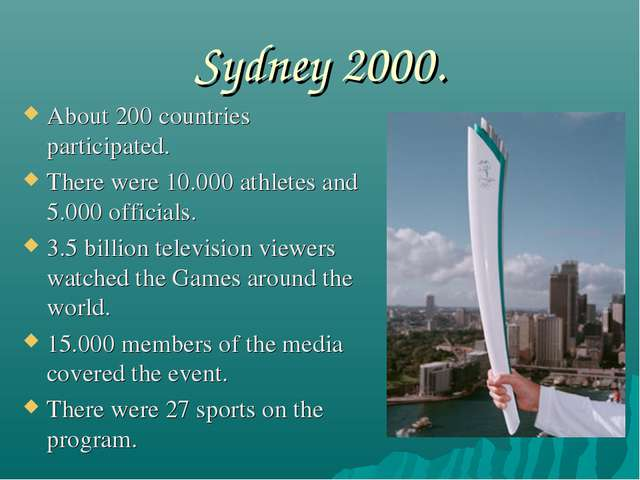 Sydney 2000. About 200 countries participated. There were 10.000 athletes and...