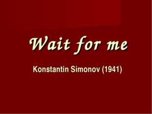 Wait for me Konstantin Simonov (1941)