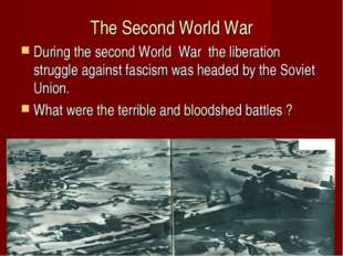 The Second World War During the second World War the liberation struggle agai