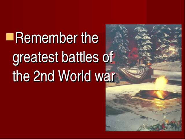 Remember the greatest battles of the 2nd World war