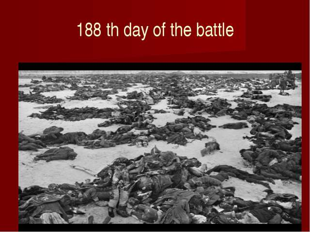 188 th day of the battle