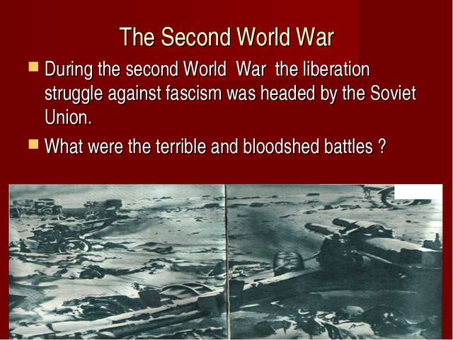 The Second World War During the second World War the liberation struggle agai...