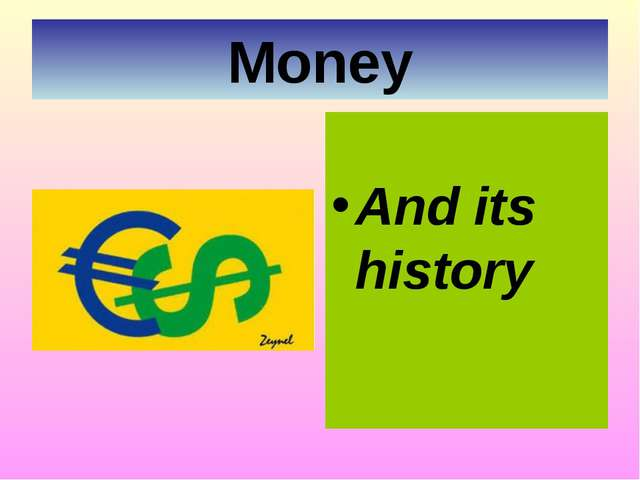 Money And its history
