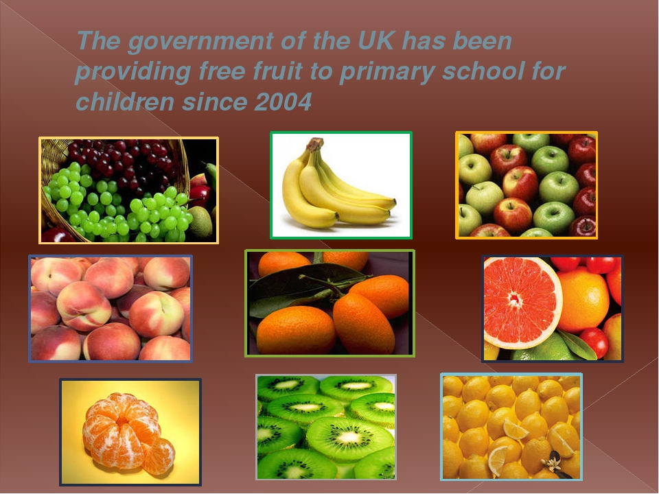The government of the UK has been providing free fruit to primary school for...