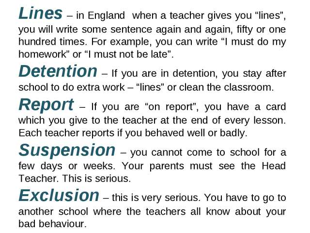 "Lines – in England when a teacher gives you ""lines"", you will write some sent..."