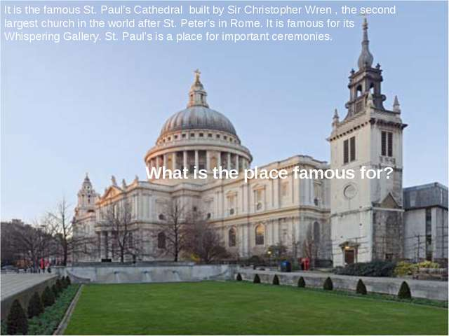 It is the famous St. Paul's Cathedral built by Sir Christopher Wren , the sec...