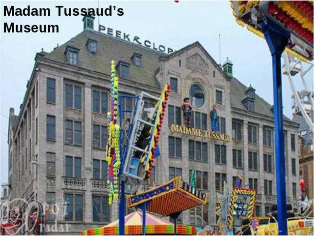 Madam Tussaud's Museum