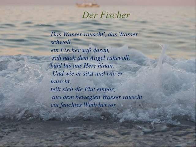 Der Fischer Das Wasser rauscht', das Wasser schwoll, ein Fischer saß daran, s...