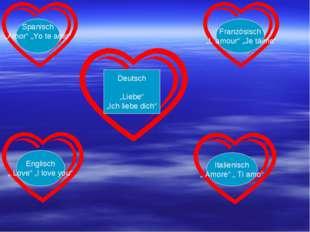 """Deutsch """"Liebe"""" """"Ich liebe dich"""" Spanisch """"Amor"""" """"Yo te amo"""" Englisch """" Love"""""""