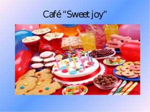 """Café """"Sweet joy"""""""