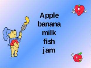 Apple banana milk fish jam