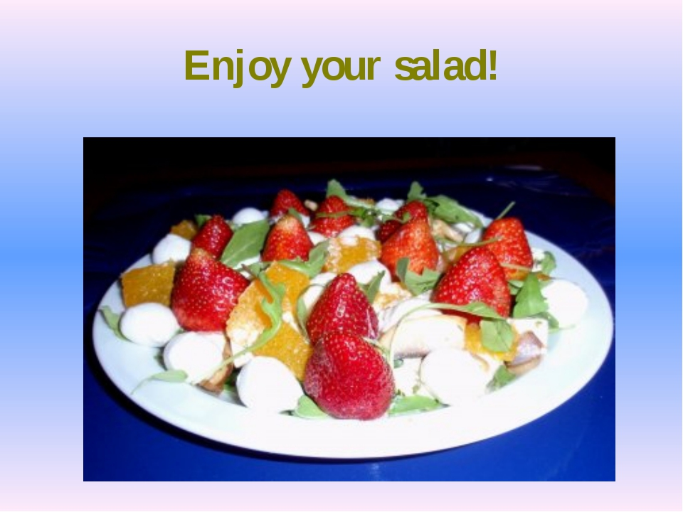 Enjoy your salad!