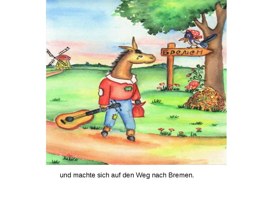 und machte sich auf den Weg nach Bremen.