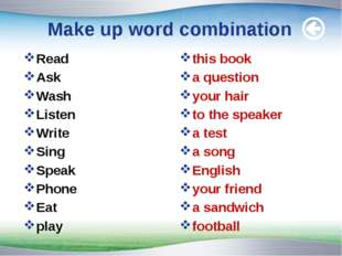 Make up word combination Read Ask Wash Listen Write Sing Speak Phone Eat play