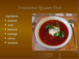 Traditional Russian Dish Ingredients: potatoes meat beetroot cabbage onions t