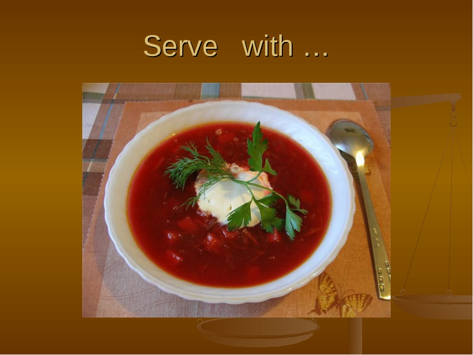 Serve with …