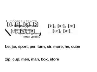 be, jar, sport, per, turn, sir, more, he, cube zip, cup, men, man, box, store