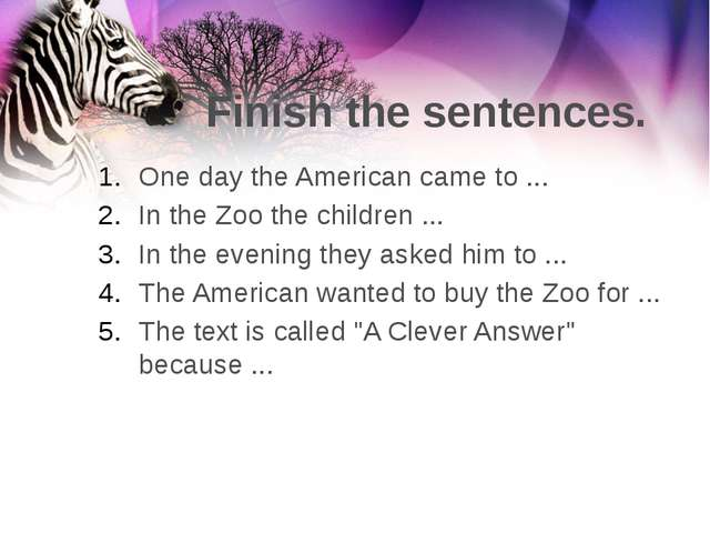 Finish the sentences. One day the American came to ... In the Zoo the childre...
