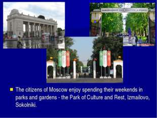 The citizens of Moscow enjoy spending their weekends in parks and gardens - t