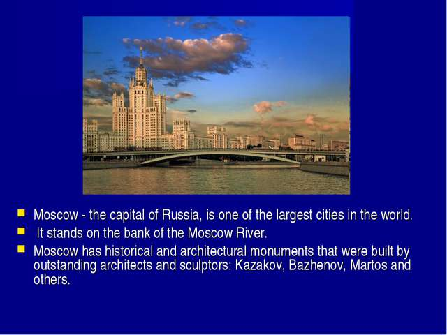 Moscow - the capital of Russia, is one of the largest cities in the world. It...