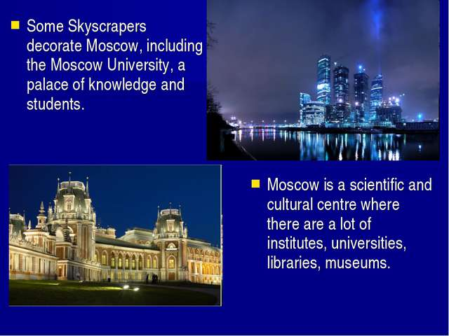 Some Skyscrapers decorate Moscow, including the Moscow University, a palace o...