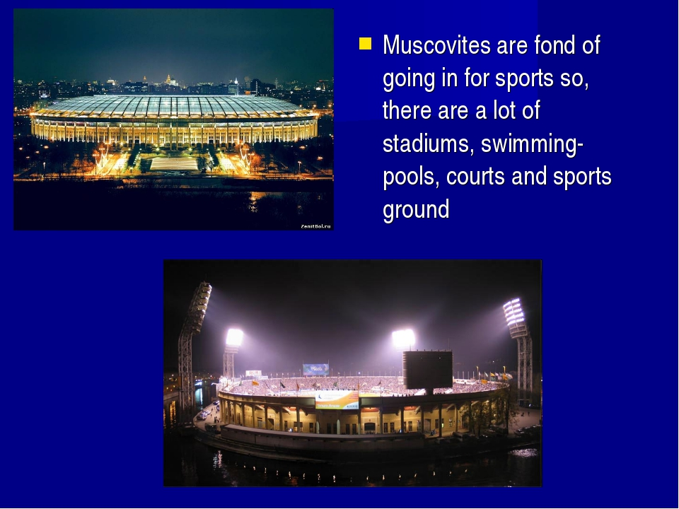 Muscovites are fond of going in for sports so, there are a lot of stadiums, s...