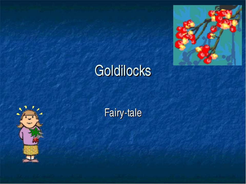 Goldilocks Fairy-tale