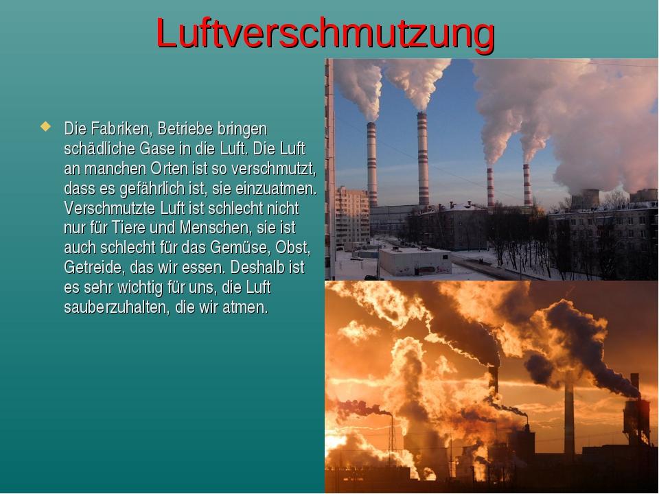 Luftverschmutzung Die Fabriken, Betriebe bringen schädliche Gase in die Luft....