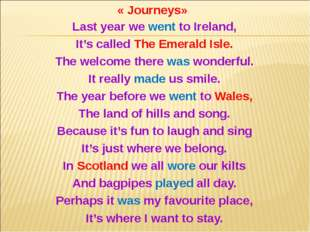 Last year we went to Ireland, It's called The Emerald Isle. The welcome there