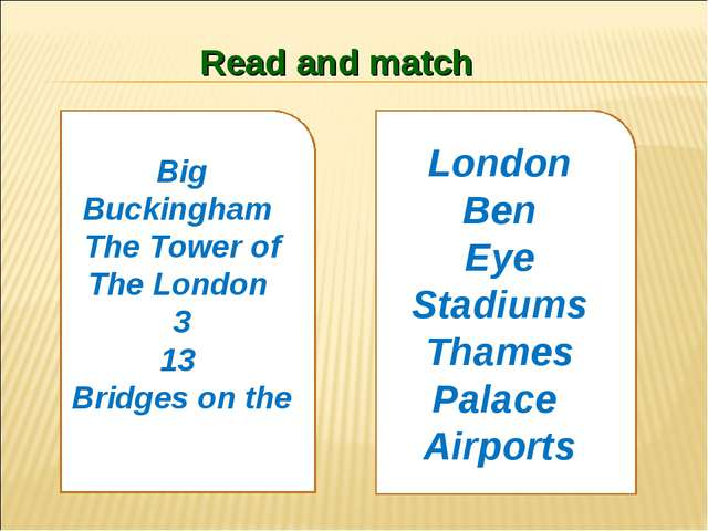 Read and match Big Buckingham The Tower of The London 3 13 Bridges on the Lon...