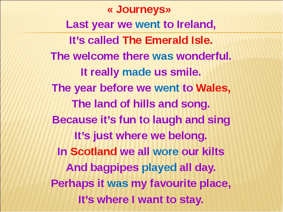 Last year we went to Ireland, It's called The Emerald Isle. The welcome there...