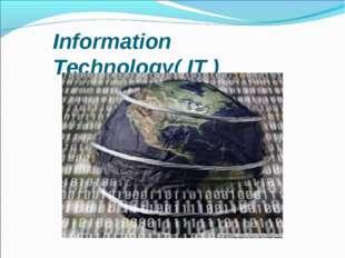 Information Technology( IT )