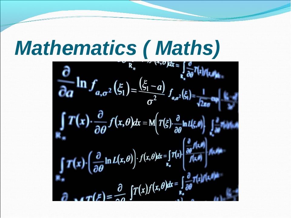Mathematics ( Maths)