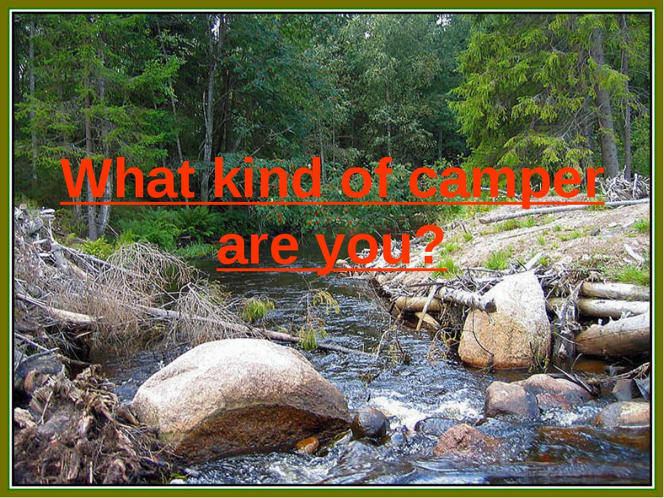 What kind of camper are you?