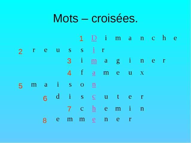 Mots – croisées. 1 2 3 4 5 7 8 6 1 2 3 4 5 7 8 6 imanche reuss r i...