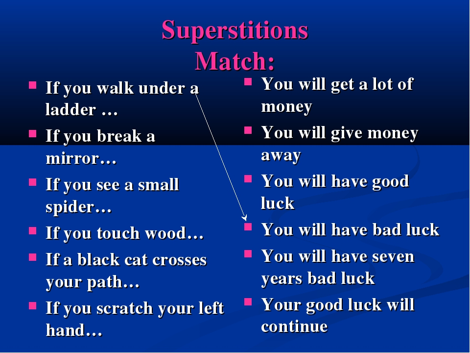 Superstitions Match: If you walk under a ladder … If you break a mirror… If...