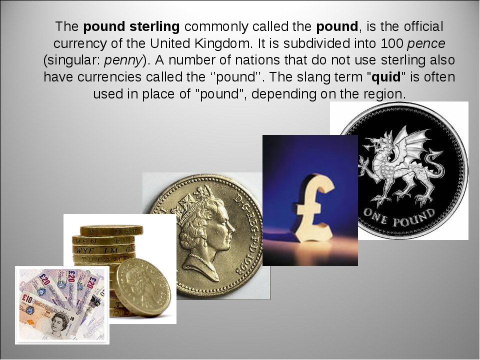 The pound sterling commonly called the pound, is the official currency of the...