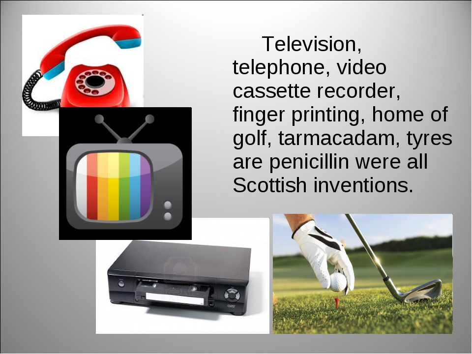 Television, telephone, video cassette recorder, finger printing, home of gol...