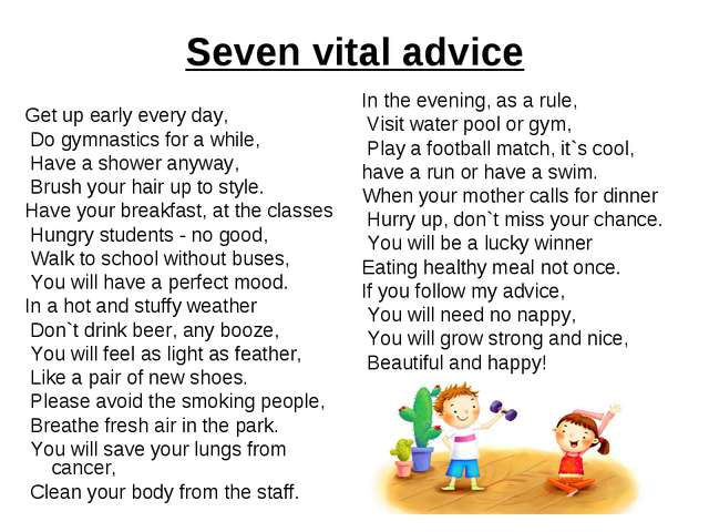 Seven vital advice Get up early every day, Do gymnastics for a while, Have a...