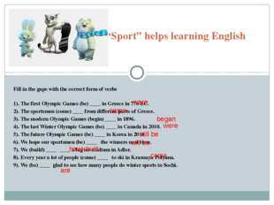 """Sport"" helps learning English Fill in the gaps with the correct form of ver"