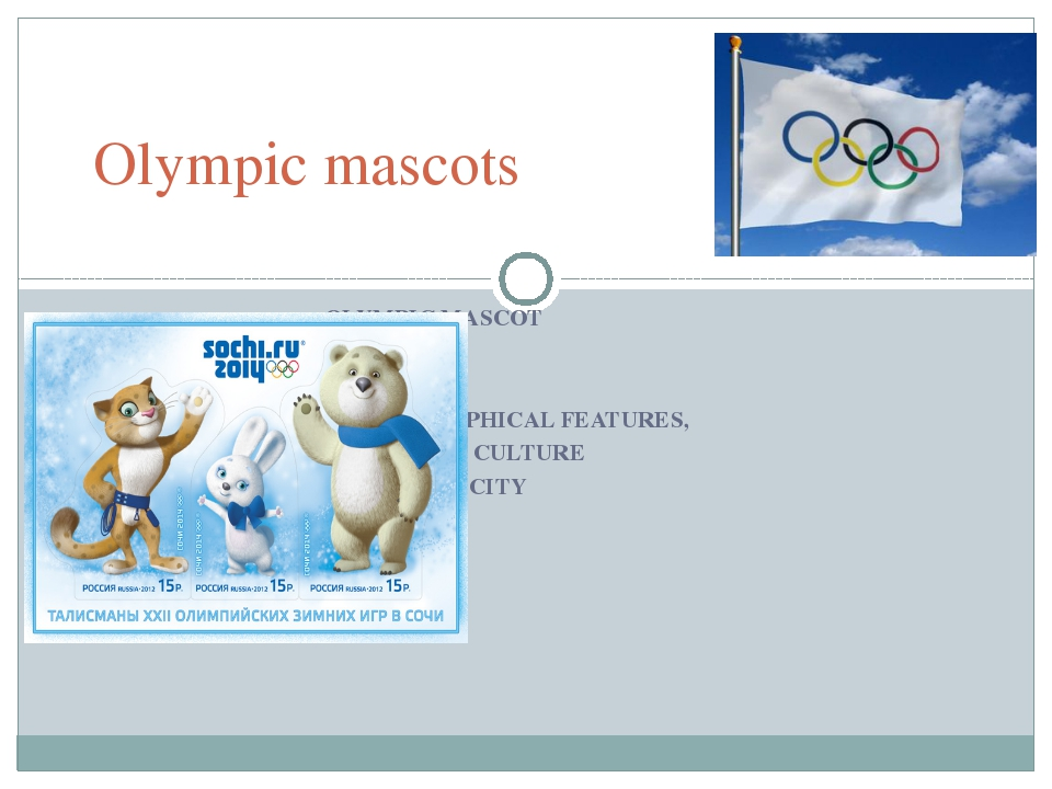 OLYMPIC MASCOT SHOWS THE GEOGRAPHICAL FEATURES, HISTORY AND CULTURE OF THE H...